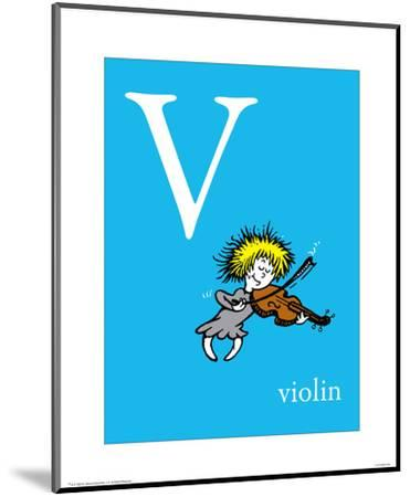 V is for Violin (blue)-Theodor (Dr. Seuss) Geisel-Mounted Art Print