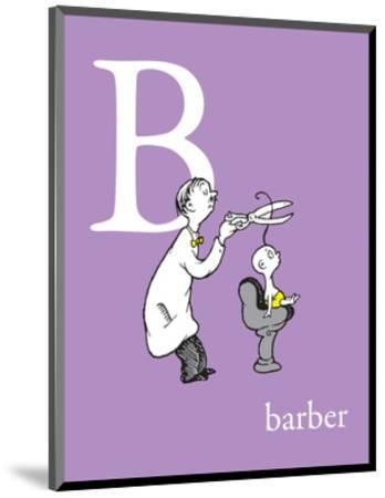 B is for Barber (purple)-Theodor (Dr. Seuss) Geisel-Mounted Art Print