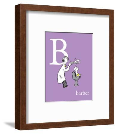 B is for Barber (purple)-Theodor (Dr. Seuss) Geisel-Framed Art Print