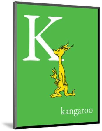 K is for Kangaroo (green)-Theodor (Dr. Seuss) Geisel-Mounted Art Print