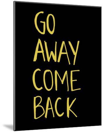 Go Away Come Back-Urban Cricket-Mounted Art Print