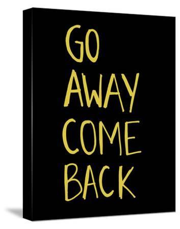 Go Away Come Back-Urban Cricket-Stretched Canvas Print