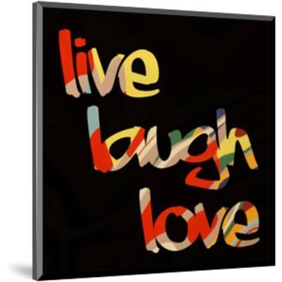 Live Laugh Love I-Irena Orlov-Mounted Art Print