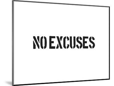 No Excuses-SM Design-Mounted Art Print