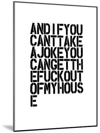 And If You Can't Take A Joke-Brett Wilson-Mounted Art Print
