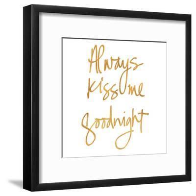 Always Kiss Me Goodnight Gold Foil Art Print By Artcom