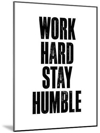 Work Hard Stay Humble White-Brett Wilson-Mounted Art Print
