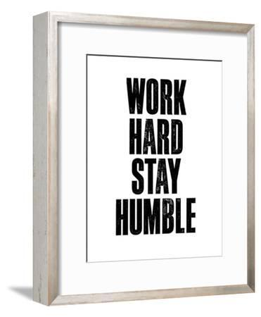 Work Hard Stay Humble White-Brett Wilson-Framed Art Print