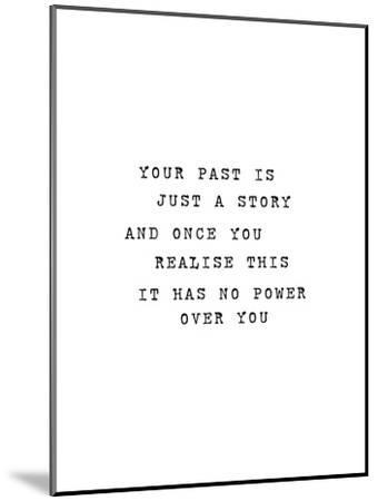 Your Past Is Just A Story-Brett Wilson-Mounted Art Print