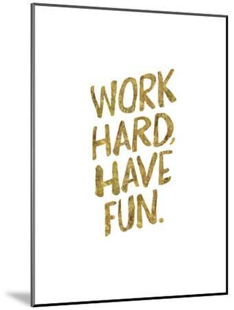Work Hard Have Fun Gold-Brett Wilson-Mounted Art Print