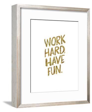 Work Hard Have Fun Gold-Brett Wilson-Framed Art Print