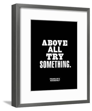 Above All Try Something-Brett Wilson-Framed Art Print