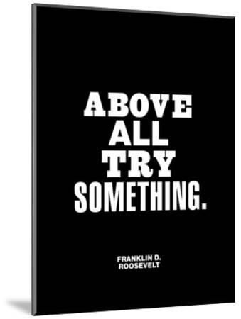 Above All Try Something-Brett Wilson-Mounted Art Print