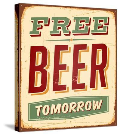 Free Beer Tomorrow Sign--Stretched Canvas Print