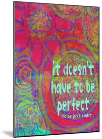 It Doesn't Have To Be Perfect-Lisa Weedn-Mounted Giclee Print