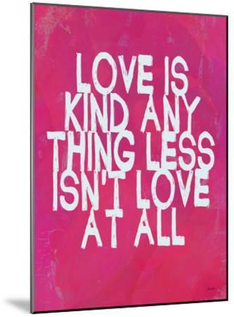 Love Is Kind-Lisa Weedn-Mounted Giclee Print