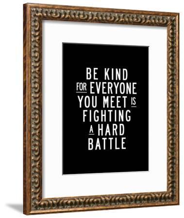 Be Kind For Everyone You Meet-Brett Wilson-Framed Art Print