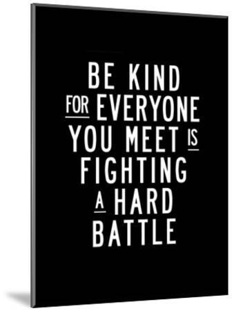 Be Kind For Everyone You Meet-Brett Wilson-Mounted Art Print
