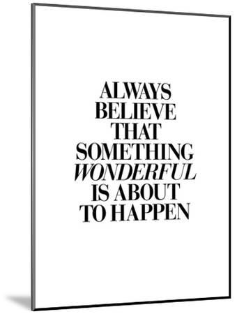 Always Believe That Something Wonderful is About to Happen 2-Brett Wilson-Mounted Art Print
