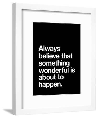 Always Believe That Something Wonderful is About to Happen-Brett Wilson-Framed Art Print