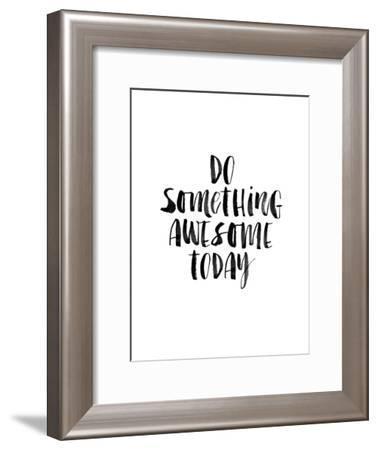 Do Something Awesome Today-Brett Wilson-Framed Art Print