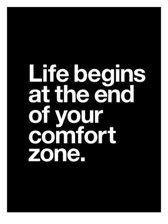 Life Begins at the End of Your Comfort Zone-Brett Wilson-Art Print