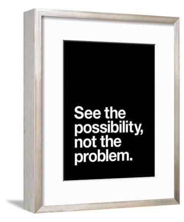 See The Possibility not the Problem-Brett Wilson-Framed Art Print