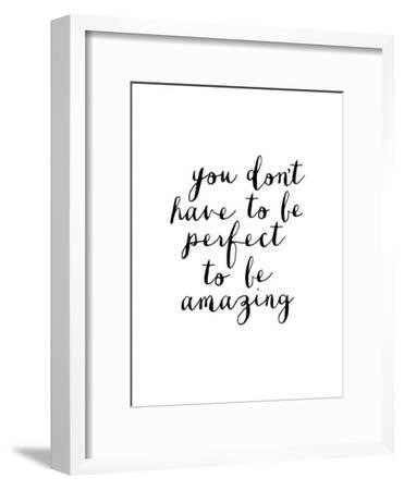 You Dont Have to Be Perfect to Be Amazing-Brett Wilson-Framed Art Print