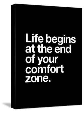 Life Begins at the End of Your Comfort Zone-Brett Wilson-Stretched Canvas Print