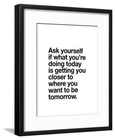 Ask Yourself if What Youre Doing Today-Brett Wilson-Framed Art Print