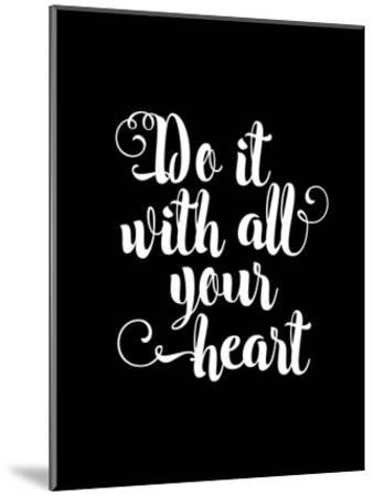 Do It With All Your Heart BLK-Brett Wilson-Mounted Art Print