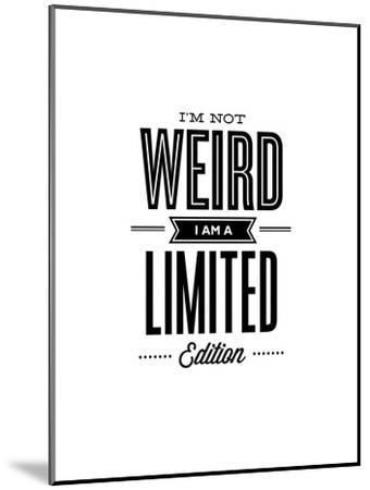 Im Not Weird Im a Limited Edition-Brett Wilson-Mounted Art Print