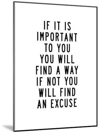 If It Is Important to You You Will Find a Way-Brett Wilson-Mounted Art Print