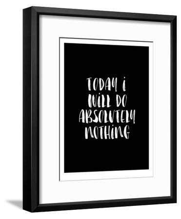 Today I Will Do Absolutely Nothing BLK-Brett Wilson-Framed Art Print