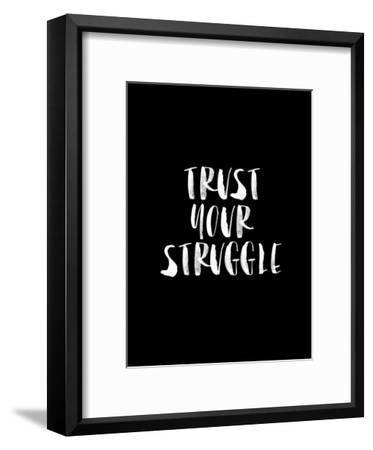 Trust Your Struggle BLK-Brett Wilson-Framed Art Print