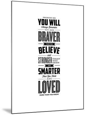 Promise Me You Will Always Remember You Are Braver-Brett Wilson-Mounted Giclee Print