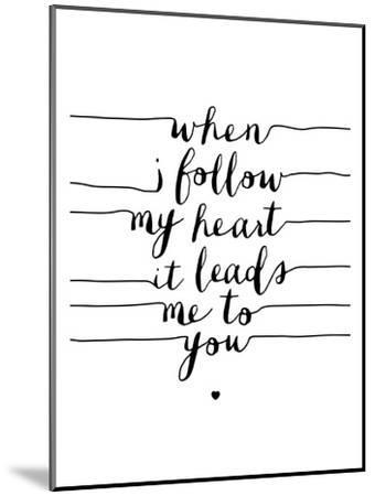 When I Follow My Heart it Leads Me to You-Brett Wilson-Mounted Art Print