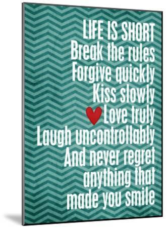 Life is Short-Cheryl Overton-Mounted Giclee Print