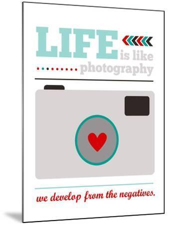 Life is Like Photography-Cheryl Overton-Mounted Giclee Print