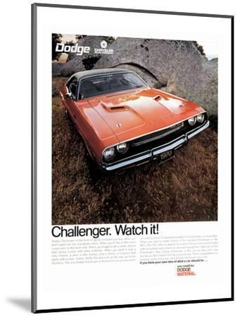 1970 Dodge Challenger-Watch It!--Mounted Art Print