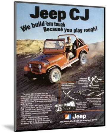 Jeep CJ - We Build 'Em Tough--Mounted Art Print