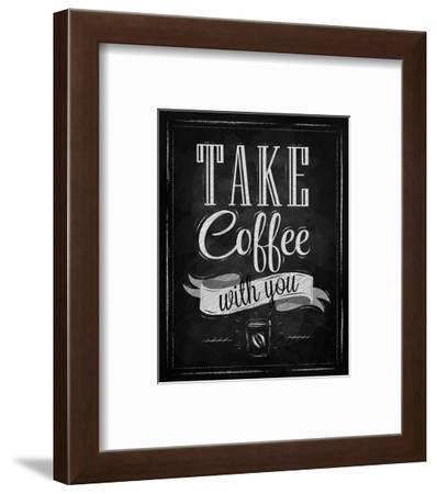 Take Coffee With You-Sign--Framed Art Print