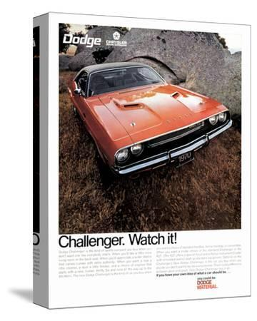 1970 Dodge Challenger-Watch It!--Stretched Canvas Print