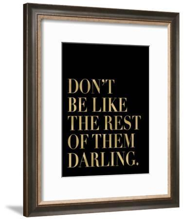 Don't Be Like Them Golden Black-Amy Brinkman-Framed Art Print