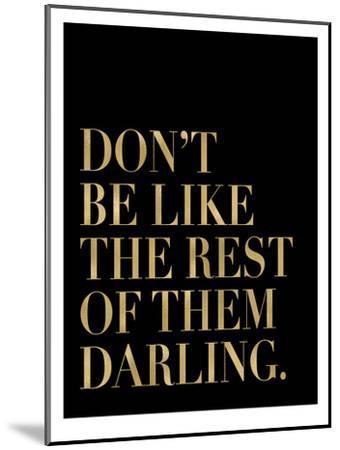 Don't Be Like Them Golden Black-Amy Brinkman-Mounted Art Print