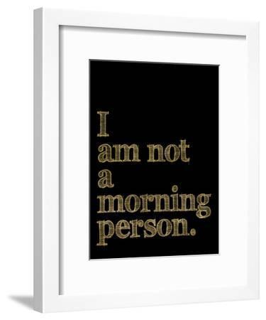 I Am Not Morning Person Golden Black-Amy Brinkman-Framed Art Print