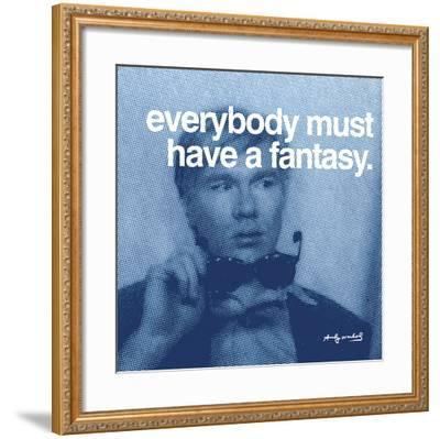 Everybody must have a fantasy--Framed Art Print