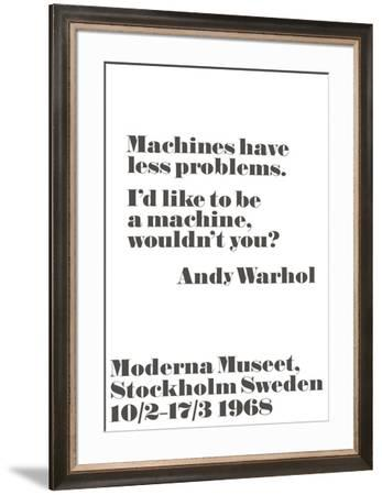 Machines have less problems.-John Melin-Framed Art Print