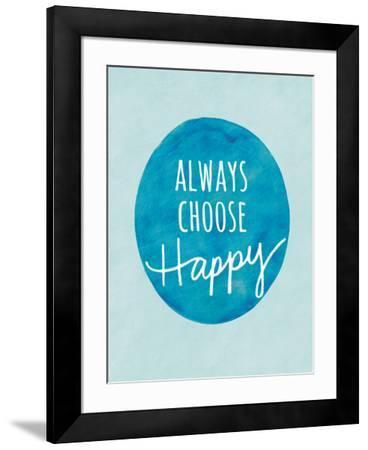 Always Choose Happy-Lottie Fontaine-Framed Giclee Print