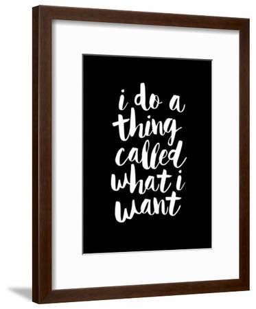 I Do a Thing Called What I Want Blk-Brett Wilson-Framed Art Print